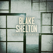 Blake Shelton - Jesus Got a Tight Grip notas para el fortepiano