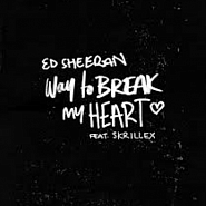Ed Sheeran etc. - Way To Break My Heart notas para el fortepiano