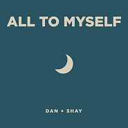 Dan + Shay - All To Myself notas para el fortepiano