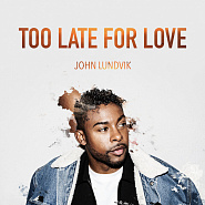 John Lundvik - Too Late For Love notas para el fortepiano