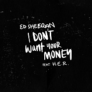 Ed Sheeran etc. - I Don't Want Your Money notas para el fortepiano