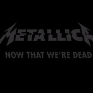 Metallica - Now That We're Dead notas para el fortepiano