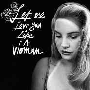 Lana Del Rey - Let Me Love You Like a Woman notas para el fortepiano